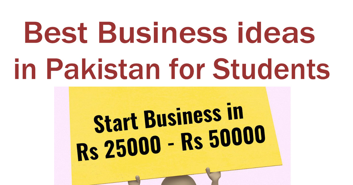 Best Business ideas in Pakistan for Students