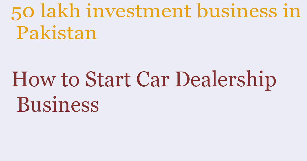 How to Start Car Dealership Business
