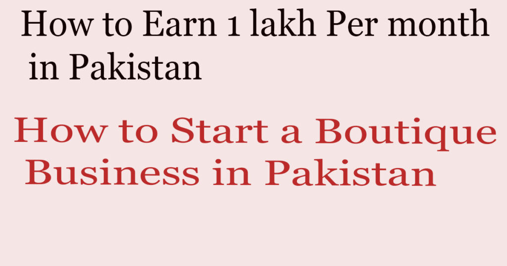 How to Start a Boutique Business in Pakistan