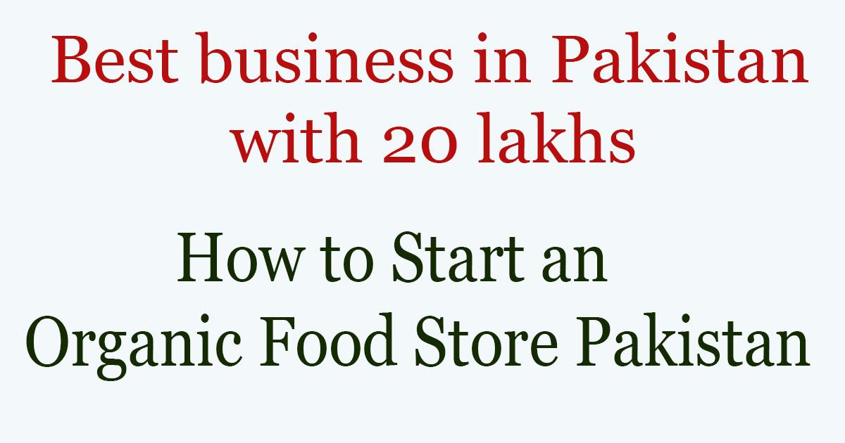 How to Start an Organic Food Store Pakistan