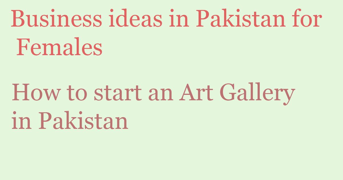 How to start an Art Gallery in Pakistan