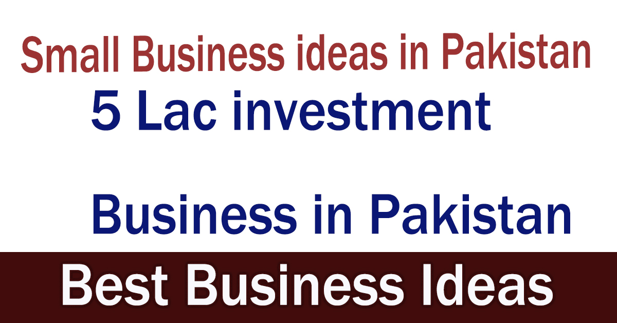 5 Lac investment Business in Pakistan