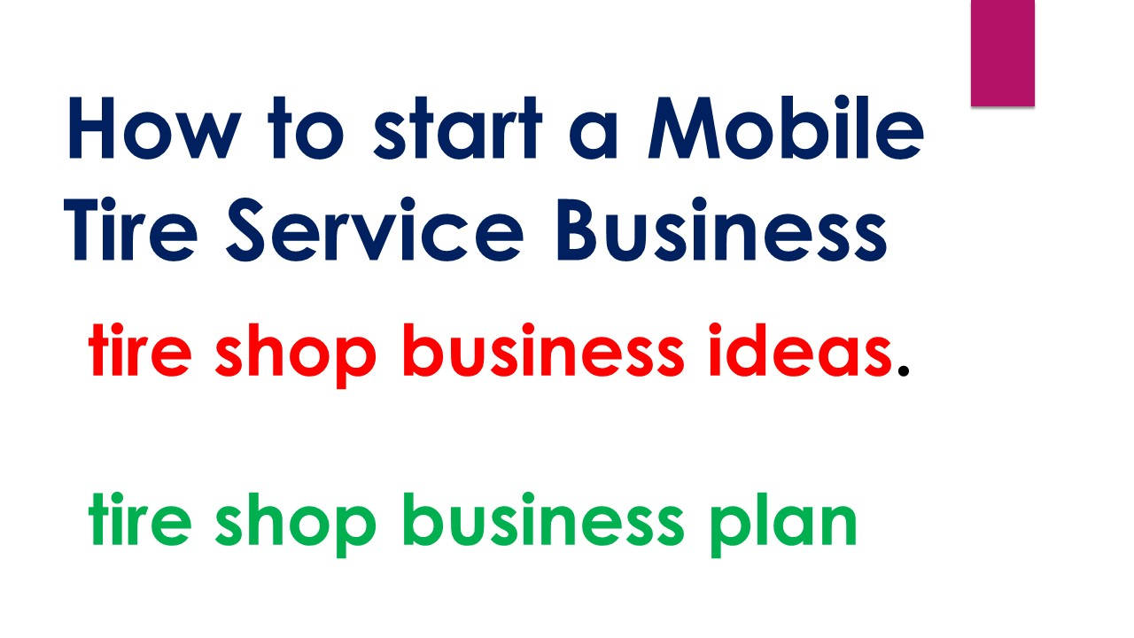 How to start a Mobile Tire Service Business