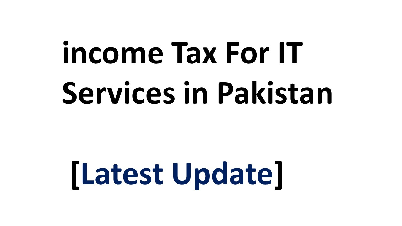 income Tax For IT Services in Pakistan